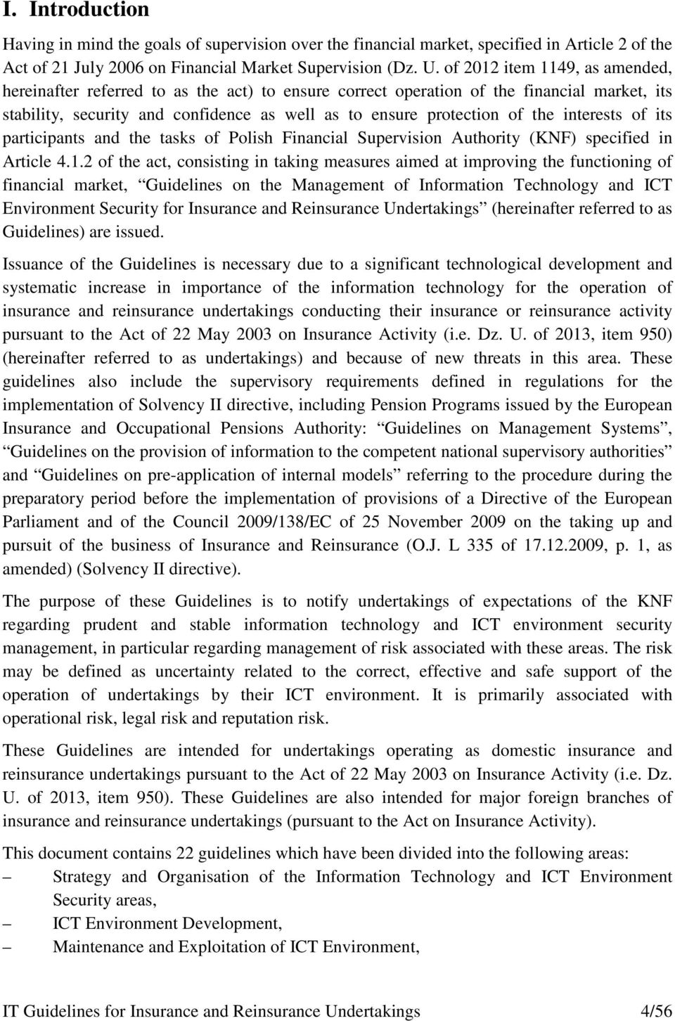 interests of its participants and the tasks of Polish Financial Supervision Authority (KNF) specified in Article 4.1.
