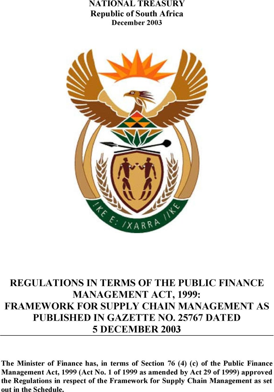 25767 DATED 5 DECEMBER 2003 The Minister of Finance has, in terms of Section 76 (4) (c) of the Public Finance