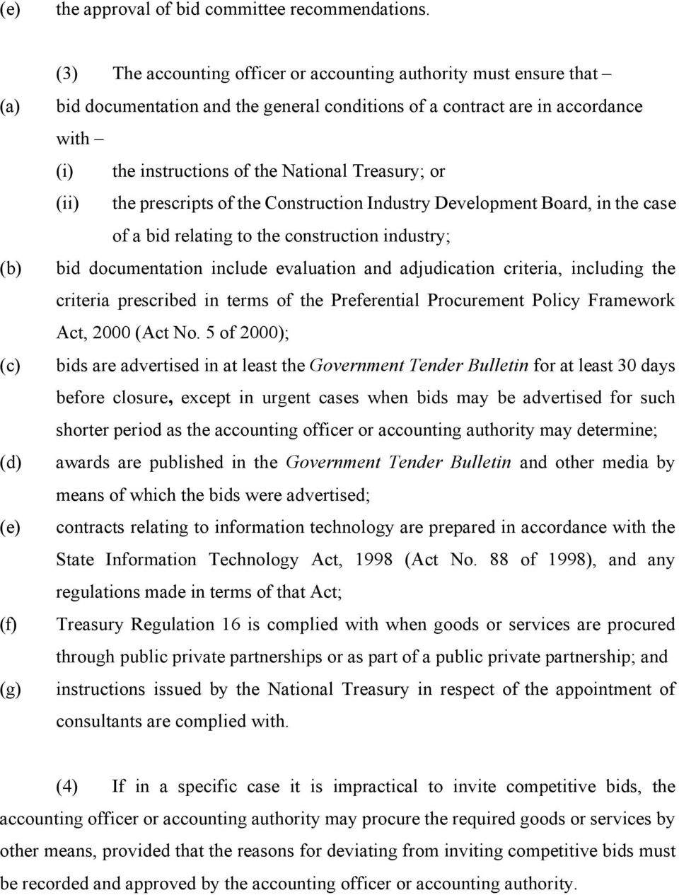 of the National Treasury; or (ii) the prescripts of the Construction Industry Development Board, in the case of a bid relating to the construction industry; bid documentation include evaluation and
