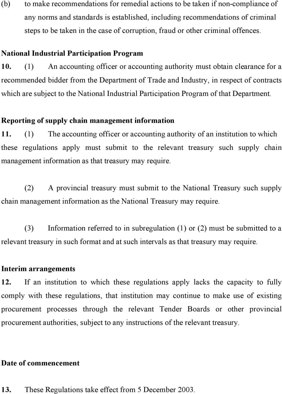 (1) An accounting officer or accounting authority must obtain clearance for a recommended bidder from the Department of Trade and Industry, in respect of contracts which are subject to the National