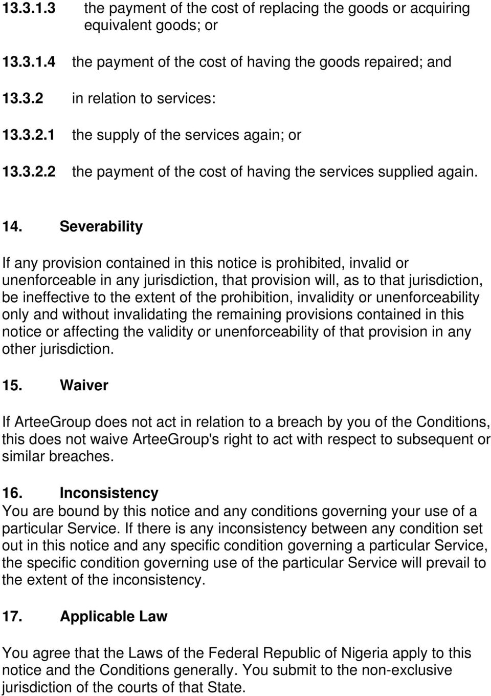 Severability If any provision contained in this notice is prohibited, invalid or unenforceable in any jurisdiction, that provision will, as to that jurisdiction, be ineffective to the extent of the