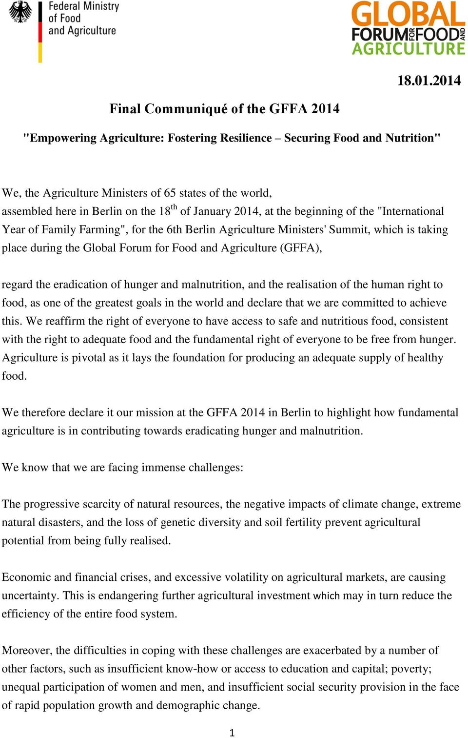 "the 18 th of January 2014, at the beginning of the ""International Year of Family Farming"", for the 6th Berlin Agriculture Ministers' Summit, which is taking place during the Global Forum for Food and"