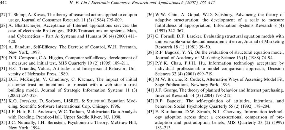 Bhattacherjee, Acceptance of Internet applications services: the case of electronic Brokerages, IEEE Transactions on systems, Man, and Cybernetices Part A: Systems and Humans 30 (4) (000) 411 40.