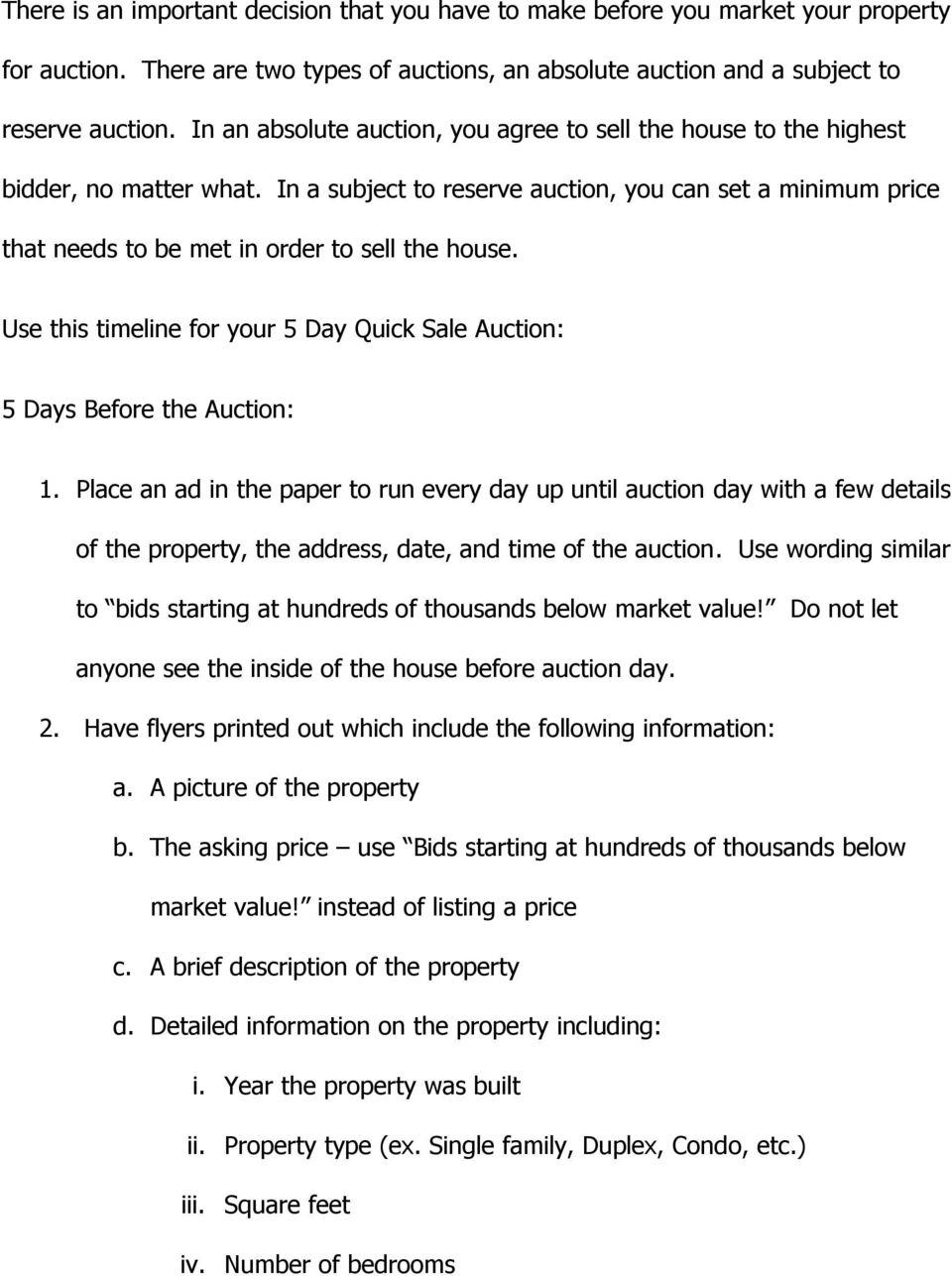 Use this timeline for your 5 Day Quick Sale Auction: 5 Days Before the Auction: 1.