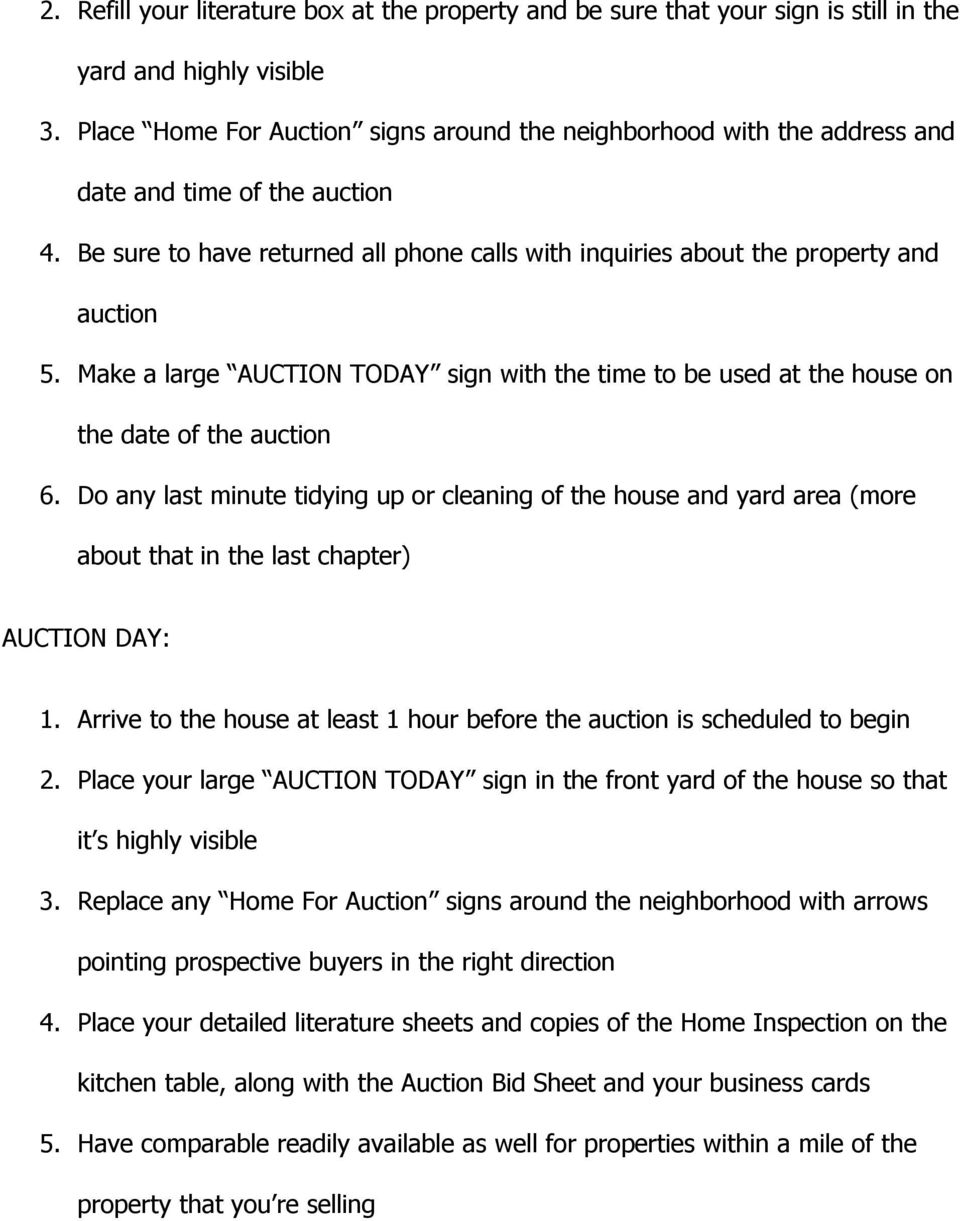 Make a large AUCTION TODAY sign with the time to be used at the house on the date of the auction 6.