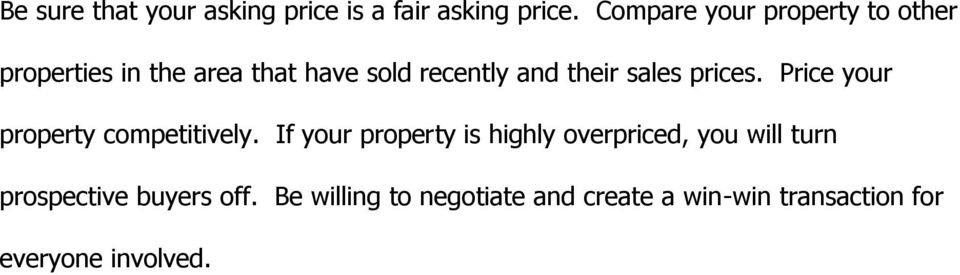 their sales prices. Price your property competitively.