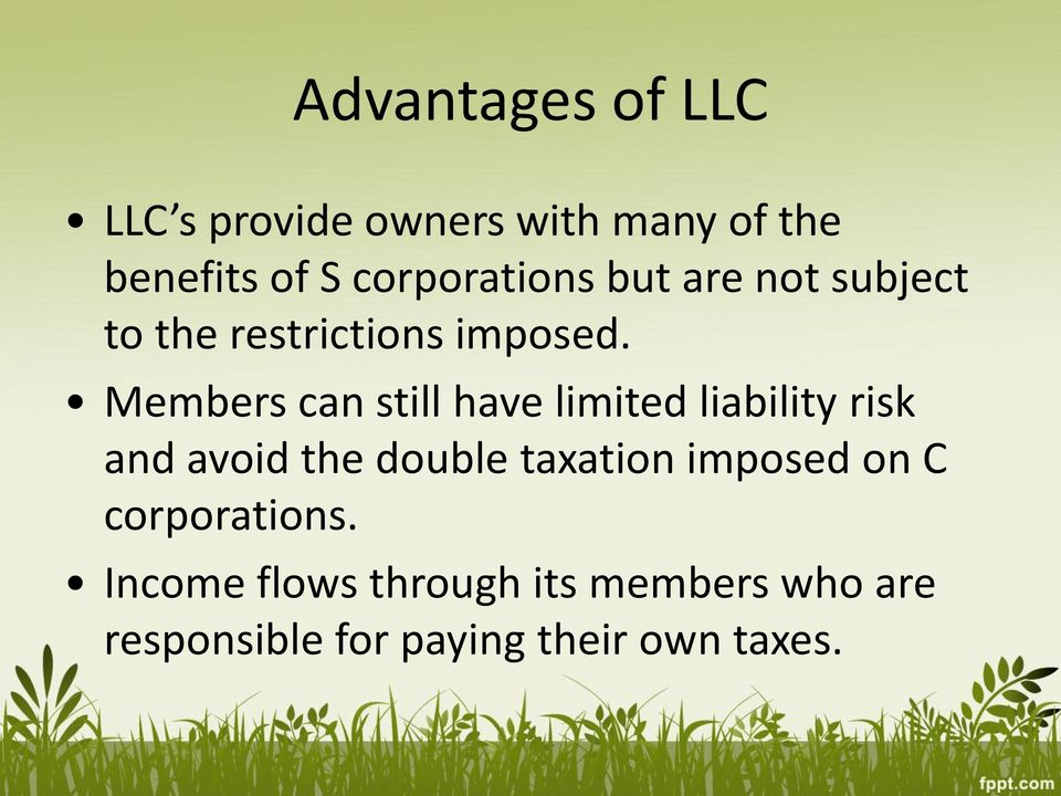 Members can still have limited liability risk and avoid the double taxation