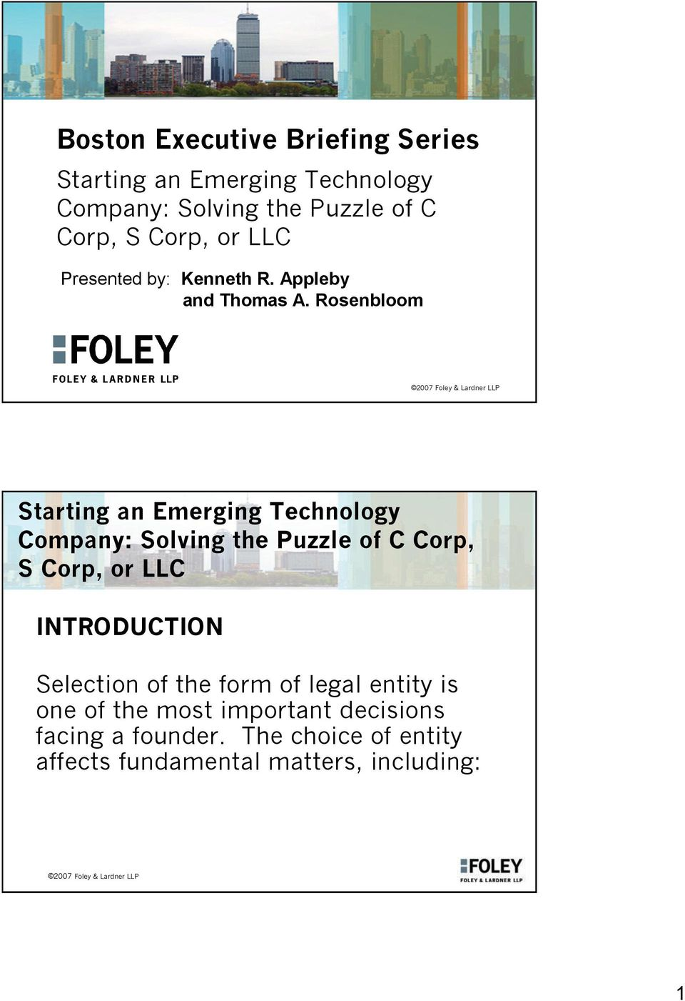 Rosenbloom INTRODUCTION Selection of the form of legal entity is one of