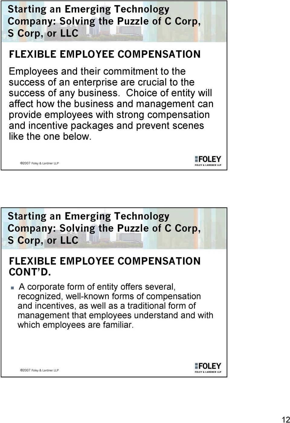 prevent scenes like the one below. FLEXIBLE EMPLOYEE COMPENSATION CONT D.