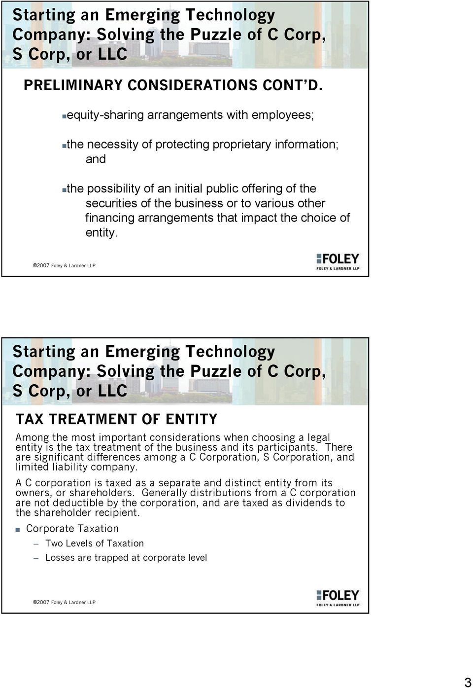 other financing arrangements that impact the choice of entity.