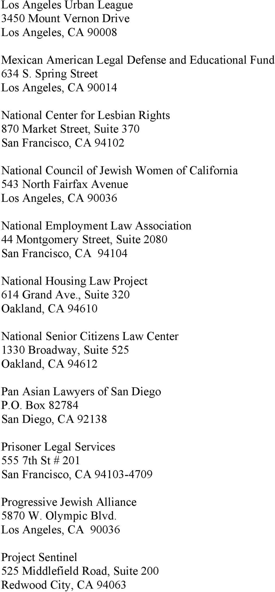 Angeles, CA 90036 National Employment Law Association 44 Montgomery Street, Suite 2080 San Francisco, CA 94104 National Housing Law Project 614 Grand Ave.