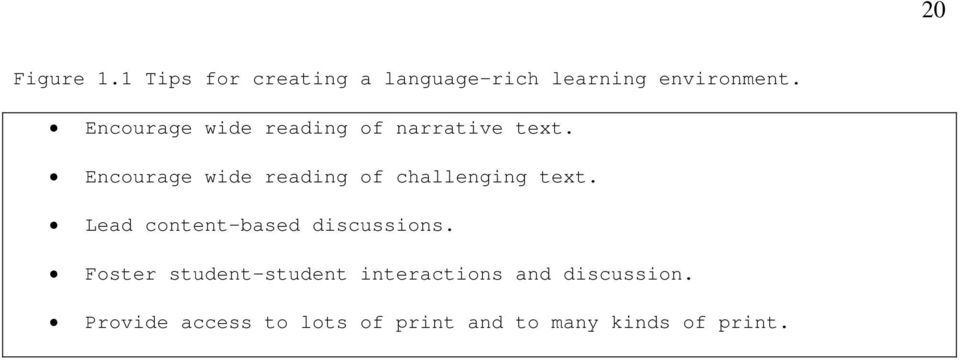 Encourage wide reading of challenging text. Lead content-based discussions.