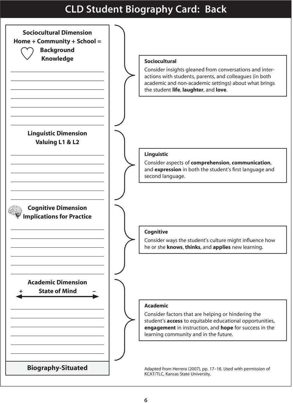 Linguistic Dimension Valuing L1 & L2 Linguistic Consider aspects of comprehension, communication, and expression in both the student s first language and second language.