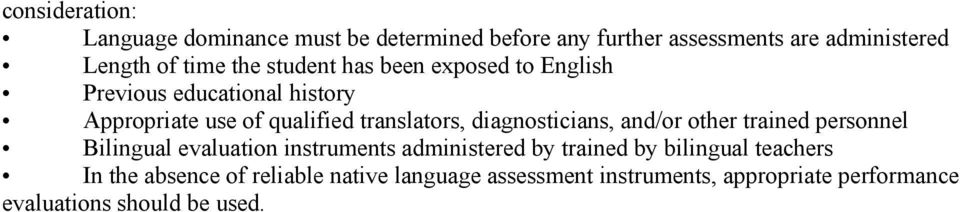 diagnosticians, and/or other trained personnel Bilingual evaluation instruments administered by trained by bilingual