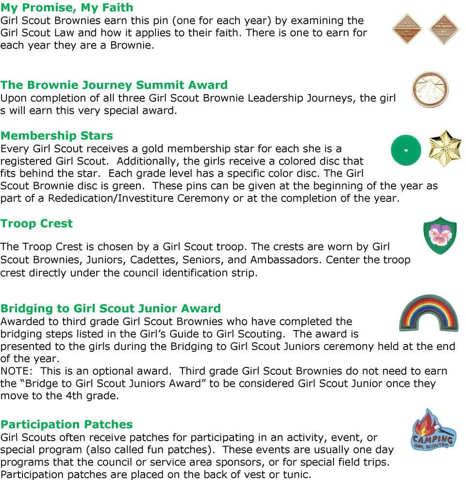 Membership Stars Every Girl Scout receives a gold membership star for each she is a registered Girl Scout. Additionally, the girls receive a colored disc that fits behind the star.