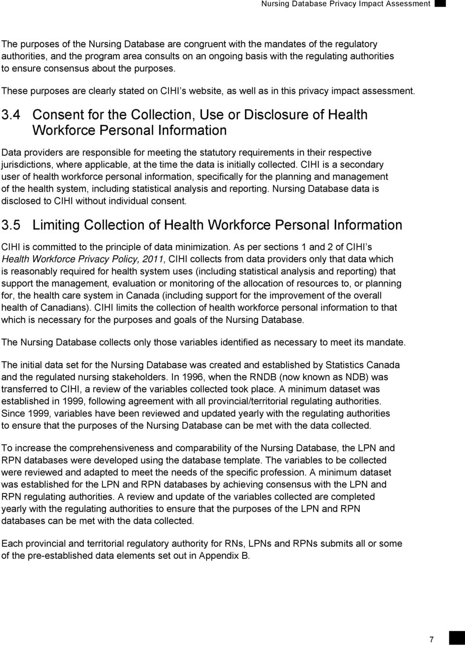 4 Consent for the Collection, Use or Disclosure of Health Workforce Personal Information Data providers are responsible for meeting the statutory requirements in their respective jurisdictions, where