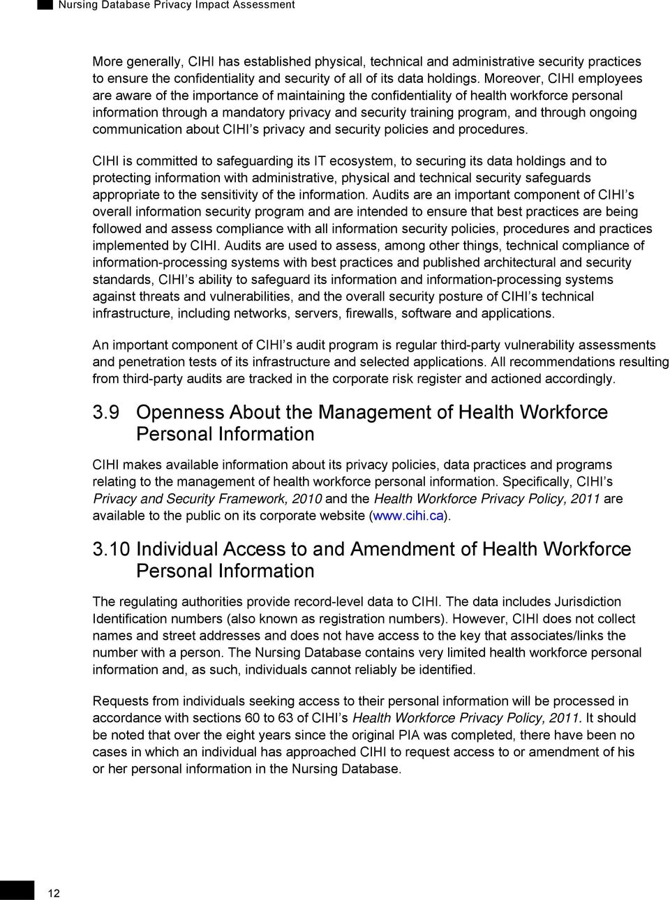 ongoing communication about CIHI s privacy and security policies and procedures.