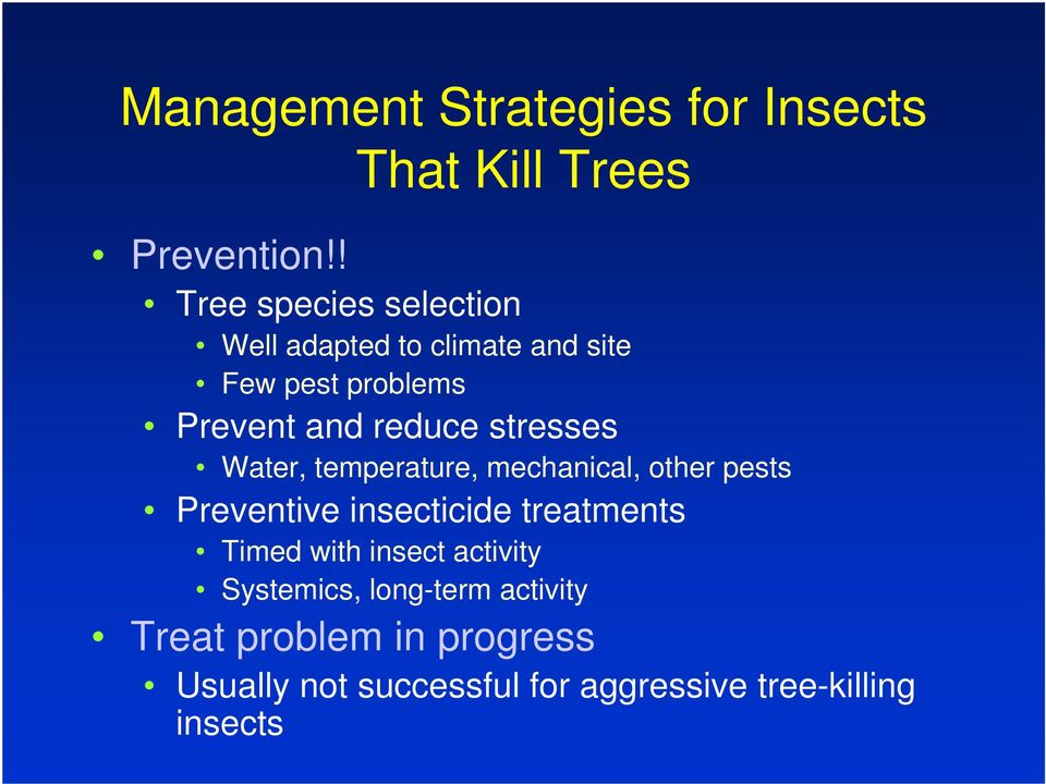 stresses Water, temperature, mechanical, other pests Preventive insecticide treatments Timed