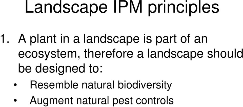 ecosystem, therefore a landscape should be