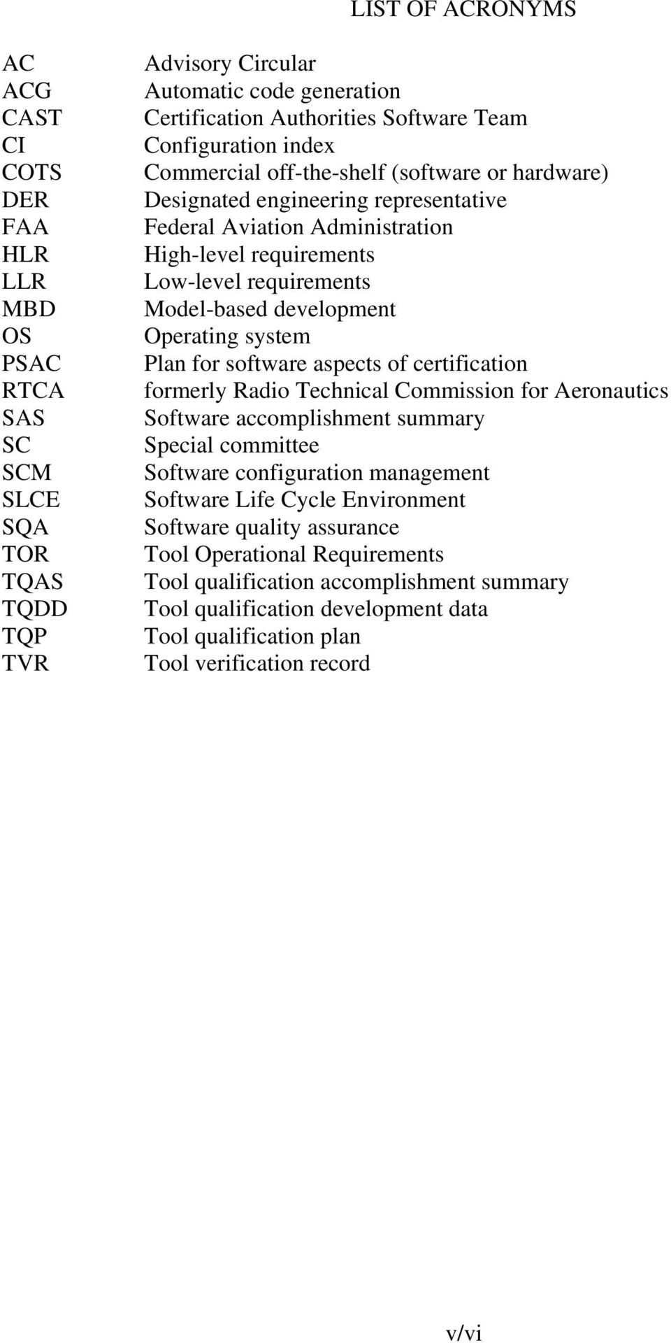 development Operating system Plan for software aspects of certification formerly Radio Technical Commission for Aeronautics Software accomplishment summary Special committee Software configuration