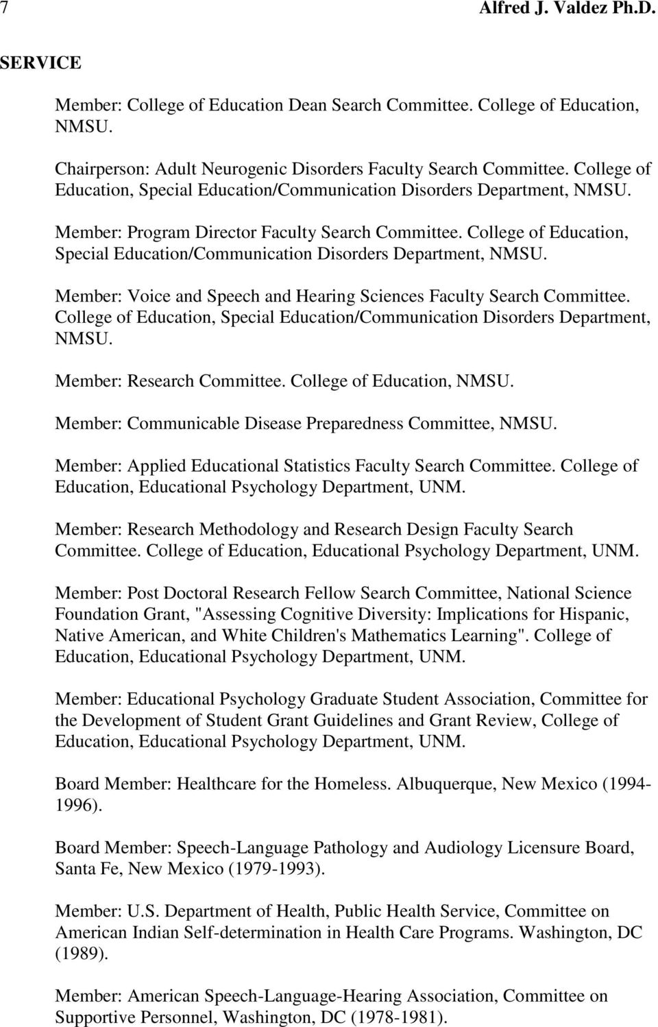 College of Education, Special Education/Communication Disorders Department, NMSU. Member: Voice and Speech and Hearing Sciences Faculty Search Committee.