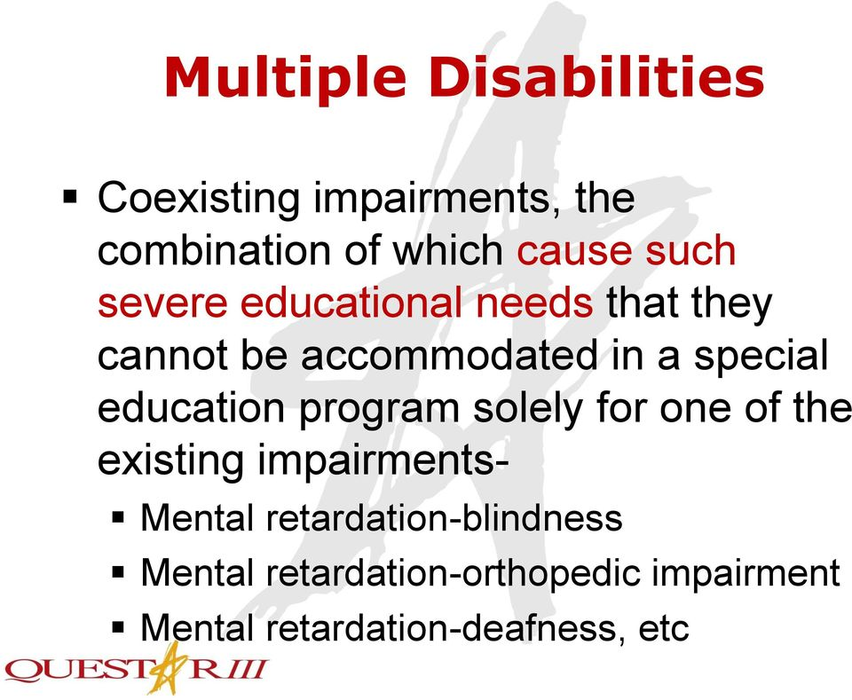 education program solely for one of the existing impairments- Mental