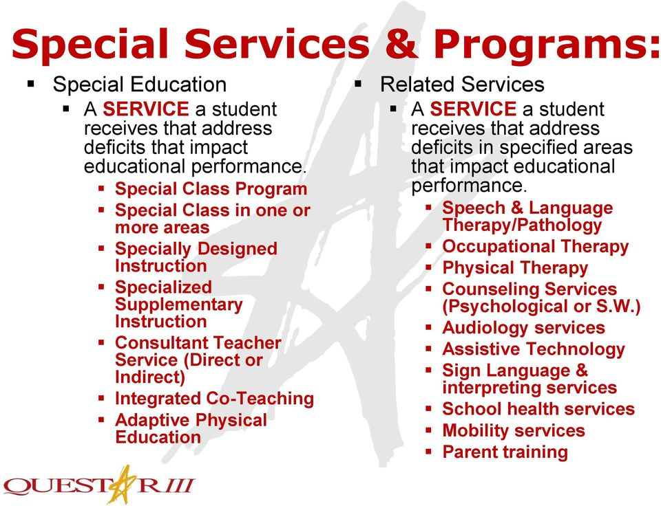 Integrated Co-Teaching Adaptive Physical Education Related Services A SERVICE a student receives that address deficits in specified areas that impact educational performance.