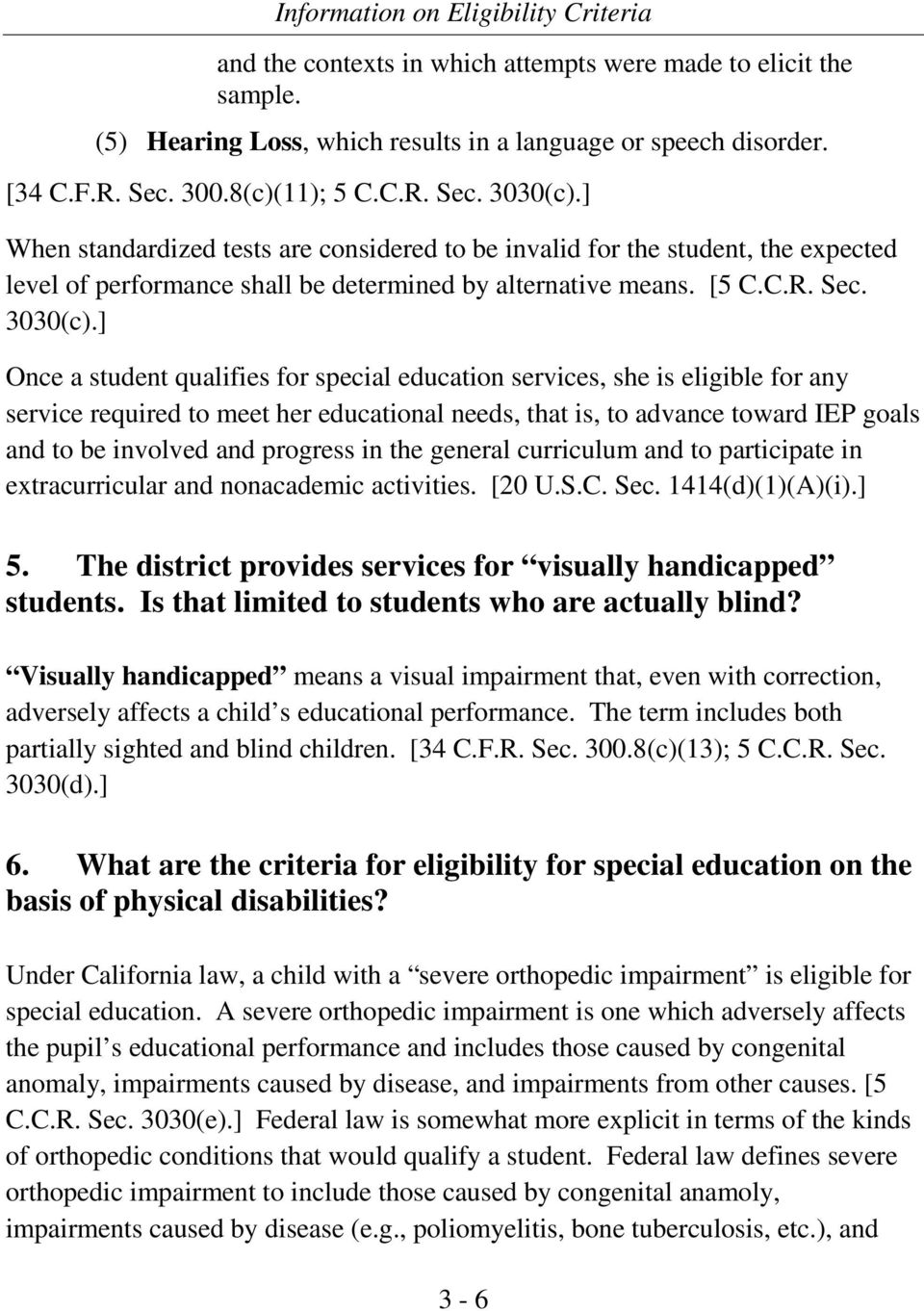] Once a student qualifies for special education services, she is eligible for any service required to meet her educational needs, that is, to advance toward IEP goals and to be involved and progress