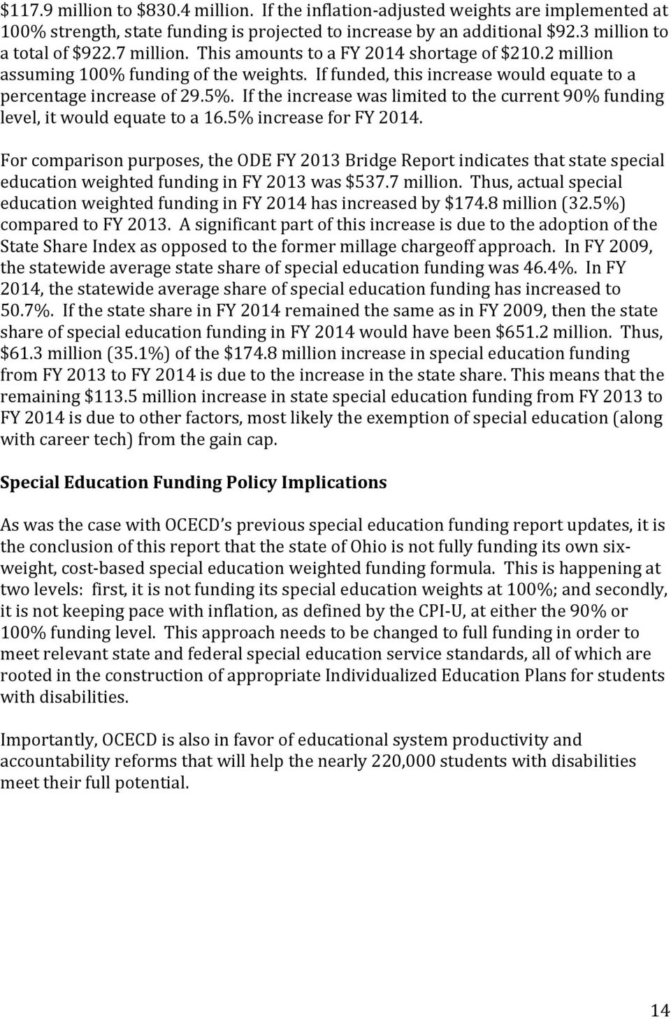 If the increase was limited to the current 90% funding level, it would equate to a 16.5% increase for FY 2014.