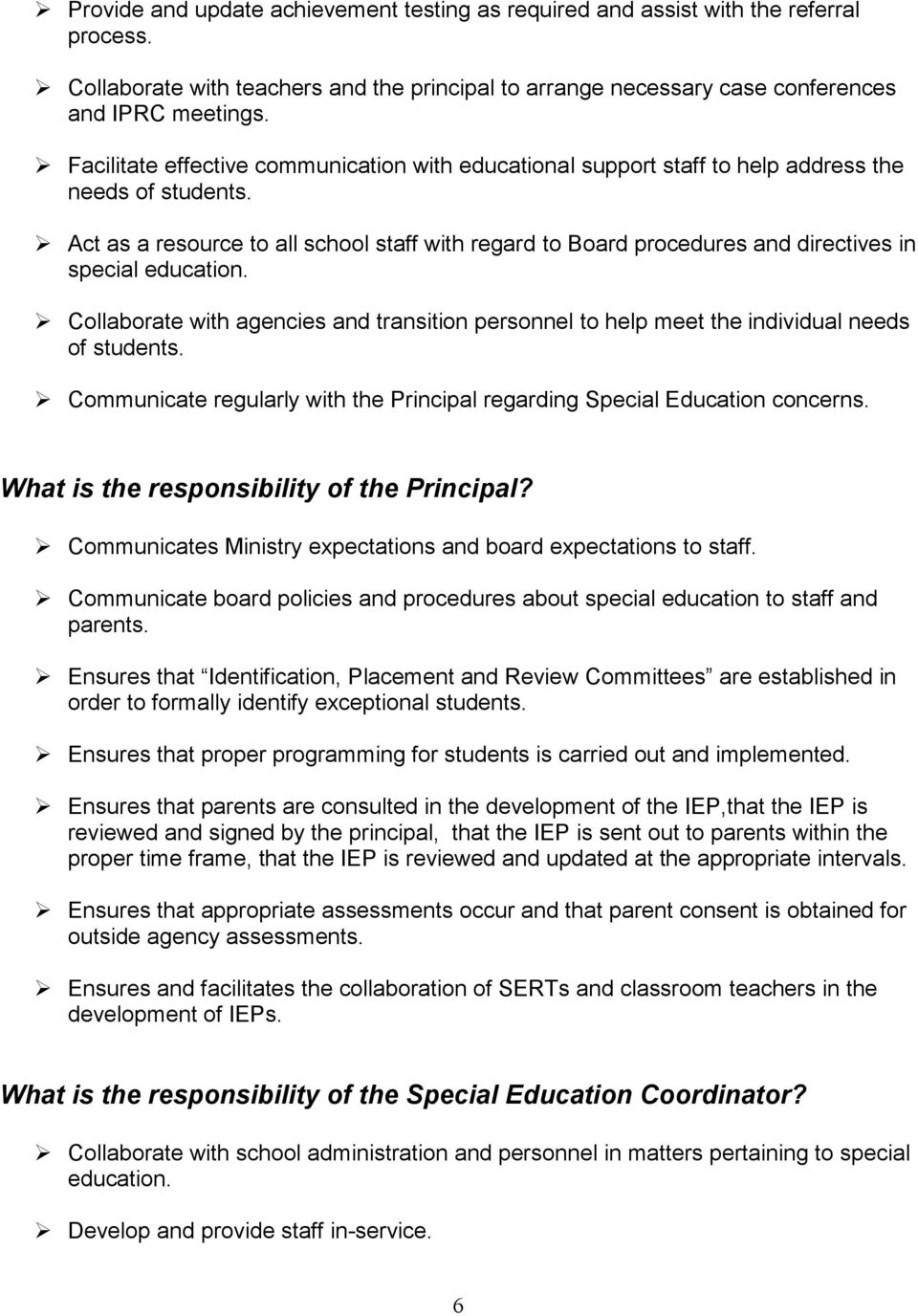 Act as a resource to all school staff with regard to Board procedures and directives in special education.