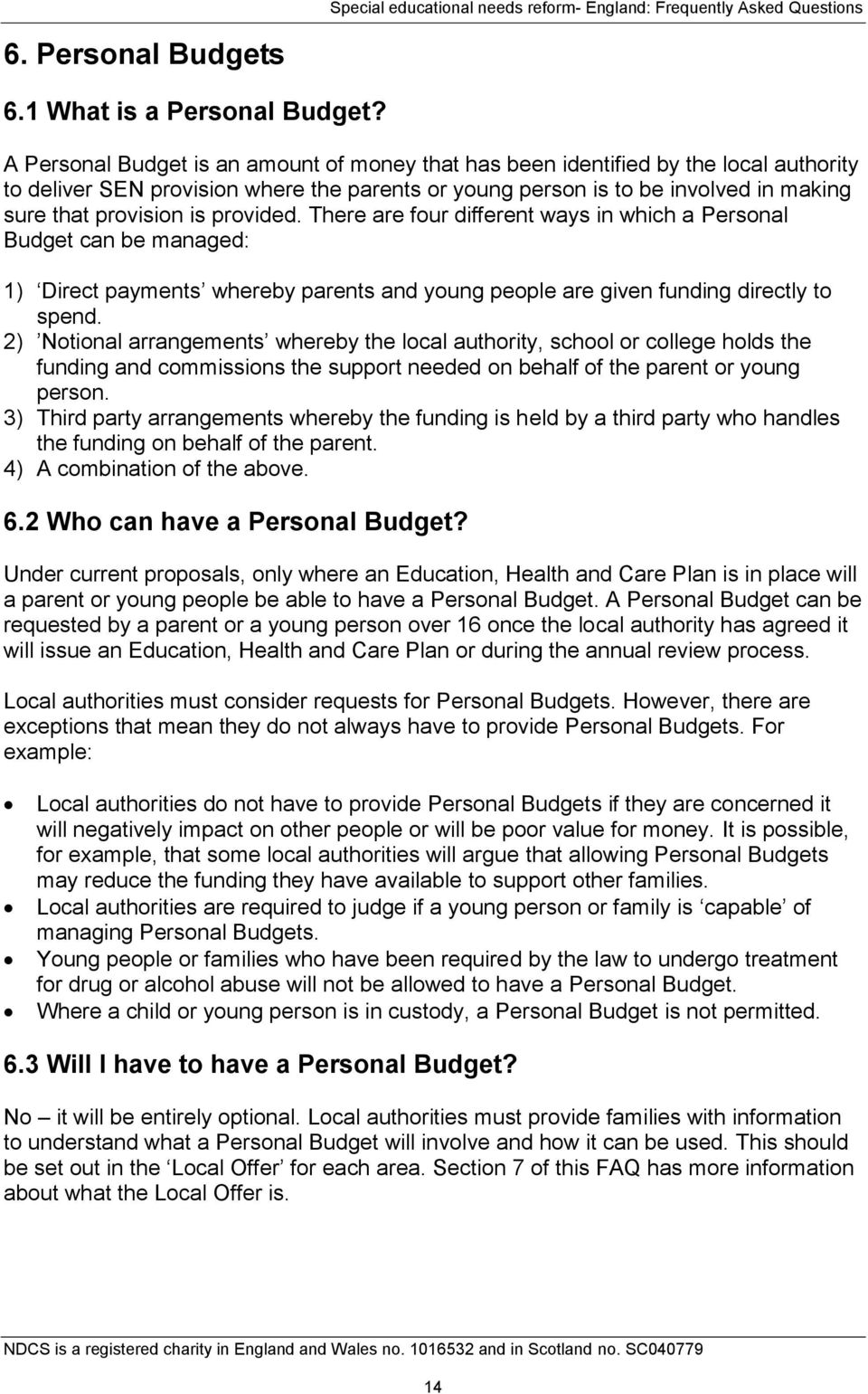 provided. There are four different ways in which a Personal Budget can be managed: 1) Direct payments whereby parents and young people are given funding directly to spend.