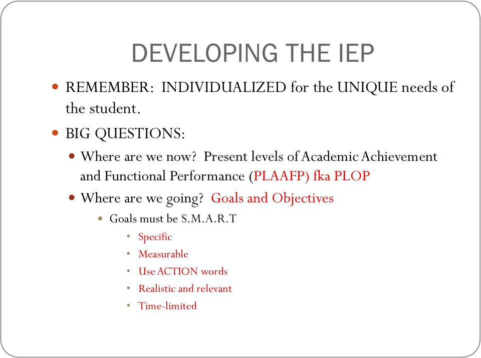 Present levels of Academic Achievement and Functional Performance (PLAAFP) fka PLOP