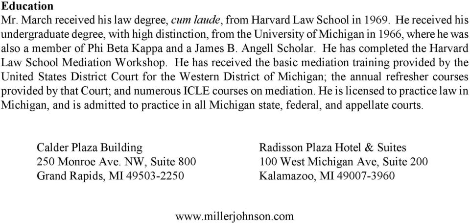 He has completed the Harvard Law School Mediation Workshop.