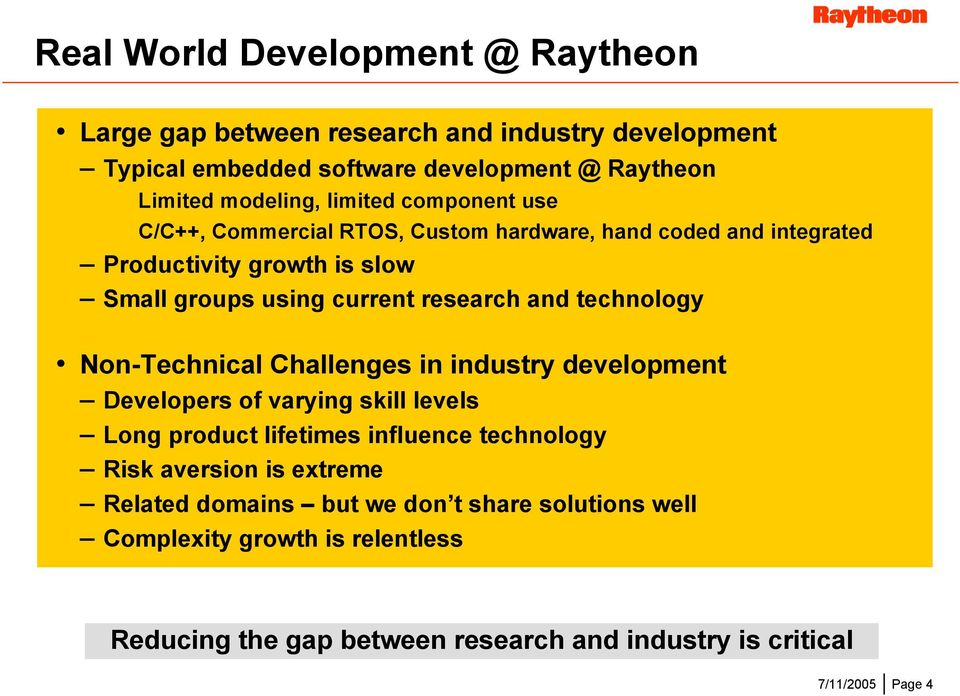 technology Non-Technical Challenges in industry development Developers of varying skill levels Long product lifetimes influence technology Risk aversion is