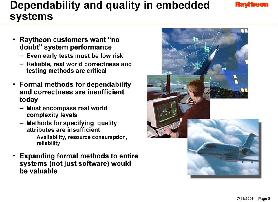 insufficient today Must encompass real world complexity levels Methods for specifying quality attributes are insufficient