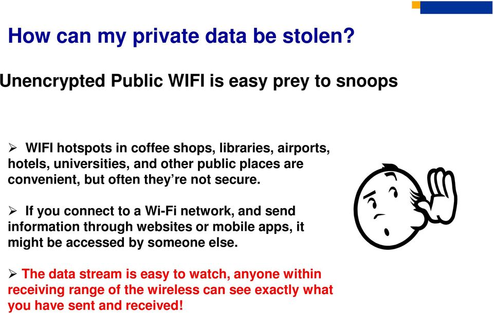 and other public places are convenient, but often they re not secure.