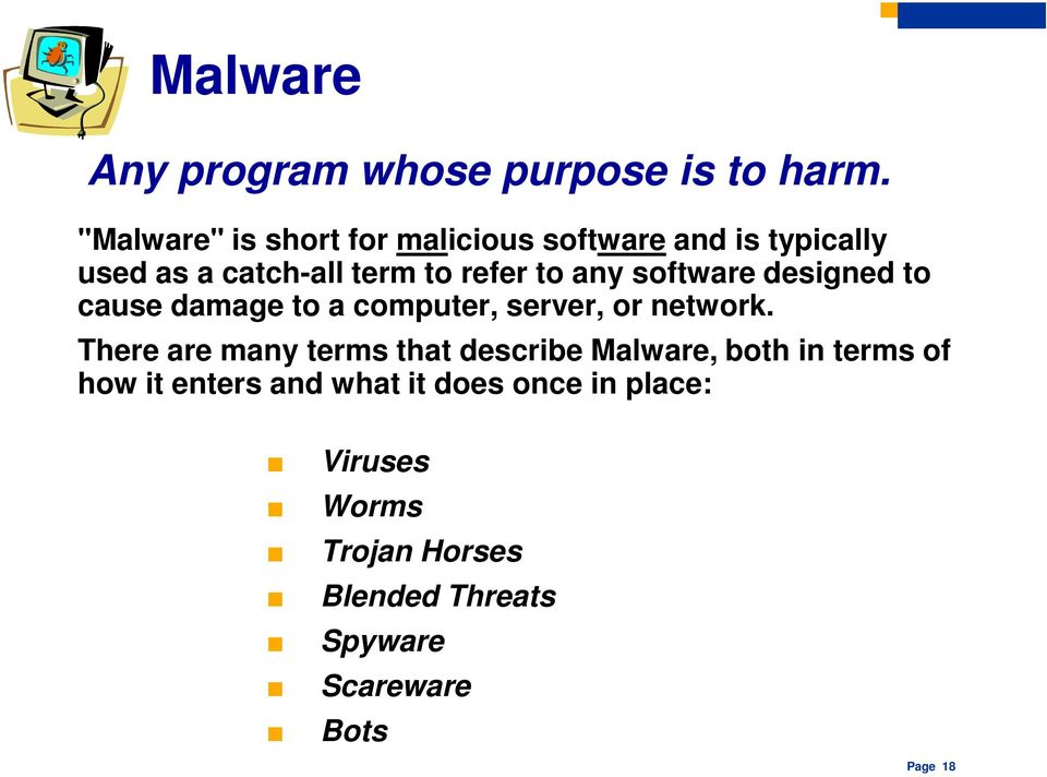any software designed to cause damage to a computer, server, or network.