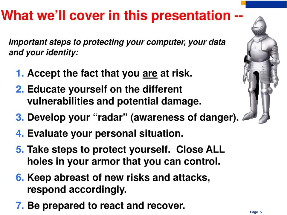 Develop your radar (awareness of danger). 4. Evaluate your personal situation. 5. Take steps to protect yourself.