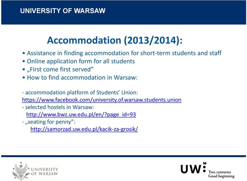 accommodation platform of Students Union: https://www.facebook.com/university.of.warsaw.students.