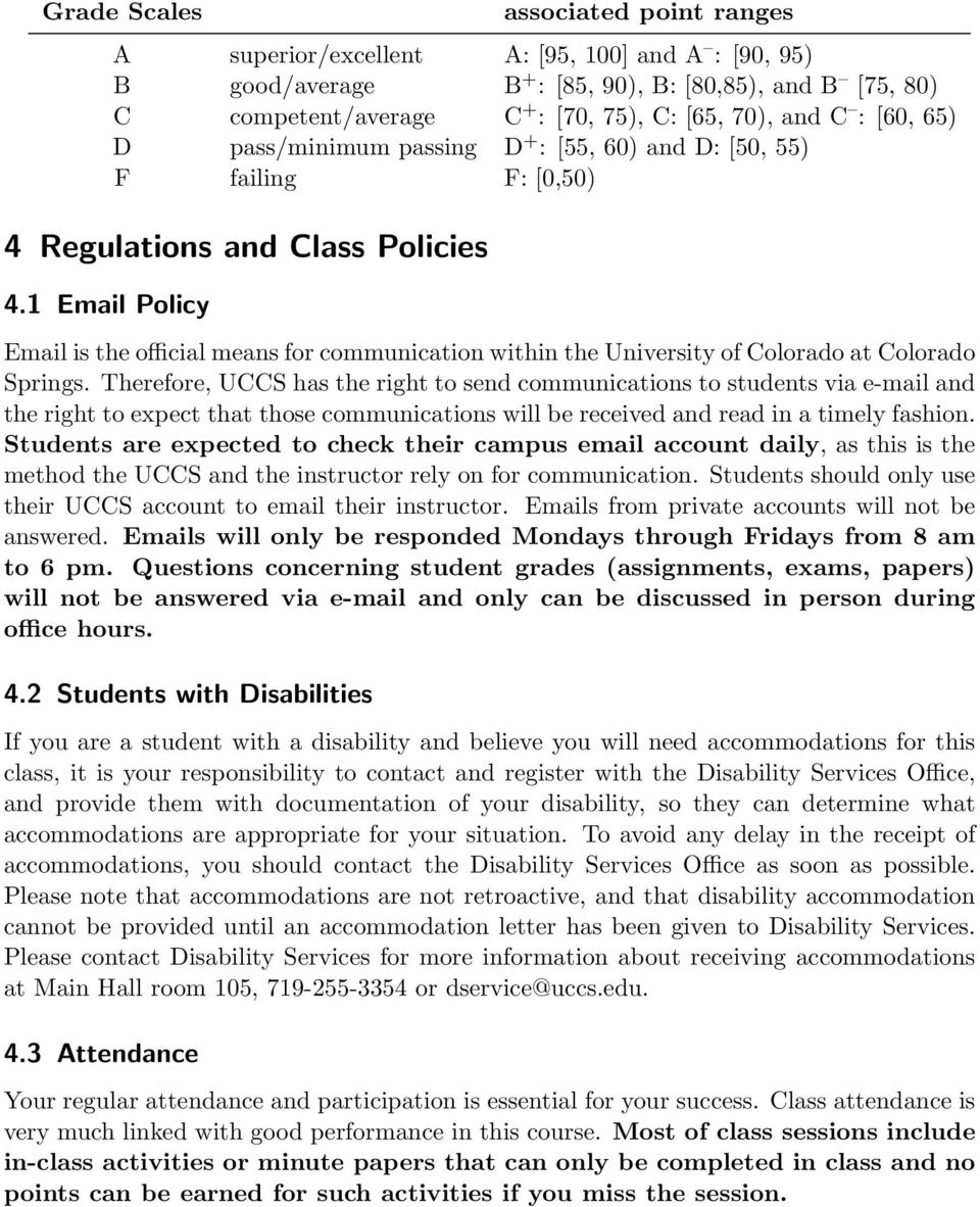 1 Email Policy Email is the official means for communication within the University of Colorado at Colorado Springs.