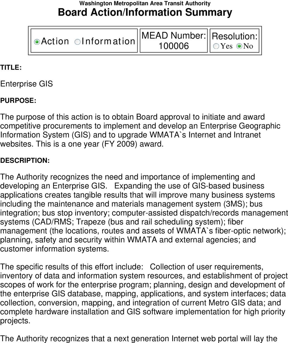 websites. This is a one year (FY 2009) award. DESCRIPTION: The Authority recognizes the need and importance of implementing and developing an Enterprise GIS.