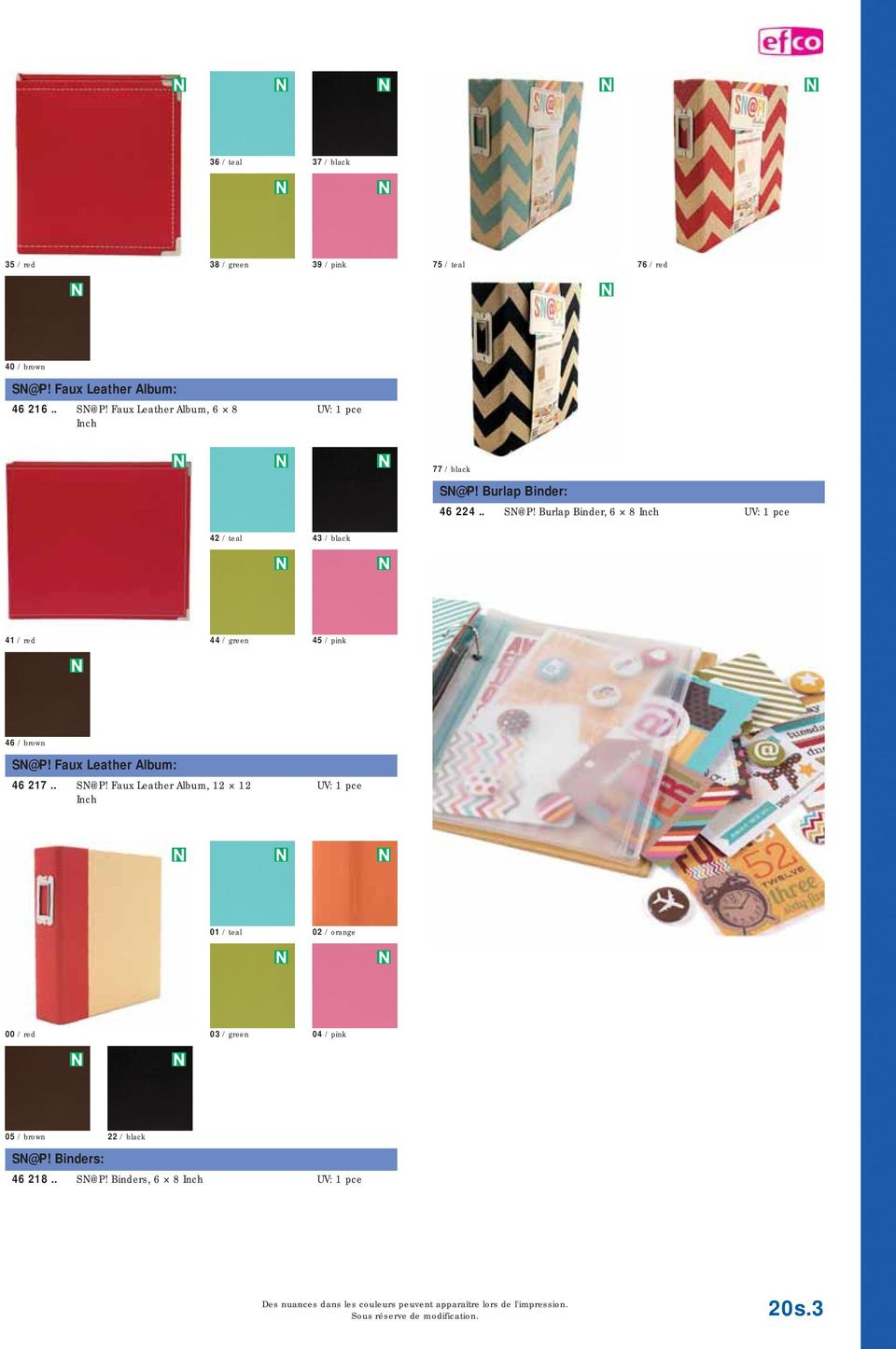Faux Leather Album: 46 217.. SN@P! Faux Leather Album, 12 12 Inch UV: 1 pce 01 / teal 02 / orange 00 / red 03 / green 04 / pink 05 / brown 22 / black SN@P!