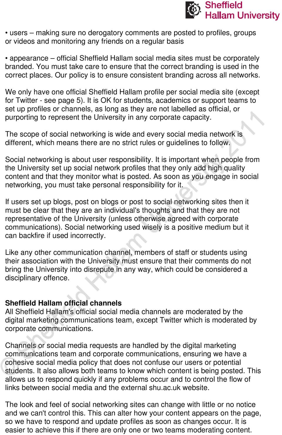 We only have one official Sheffield Hallam profile per social media site (except for Twitter - see page 5).