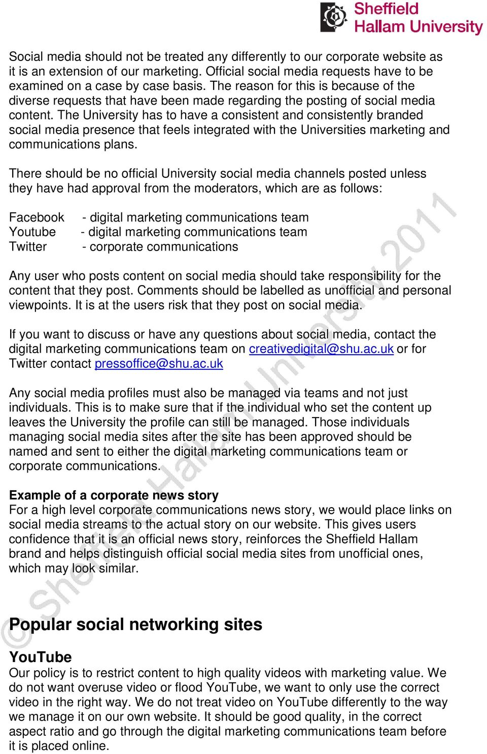 The University has to have a consistent and consistently branded social media presence that feels integrated with the Universities marketing and communications plans.