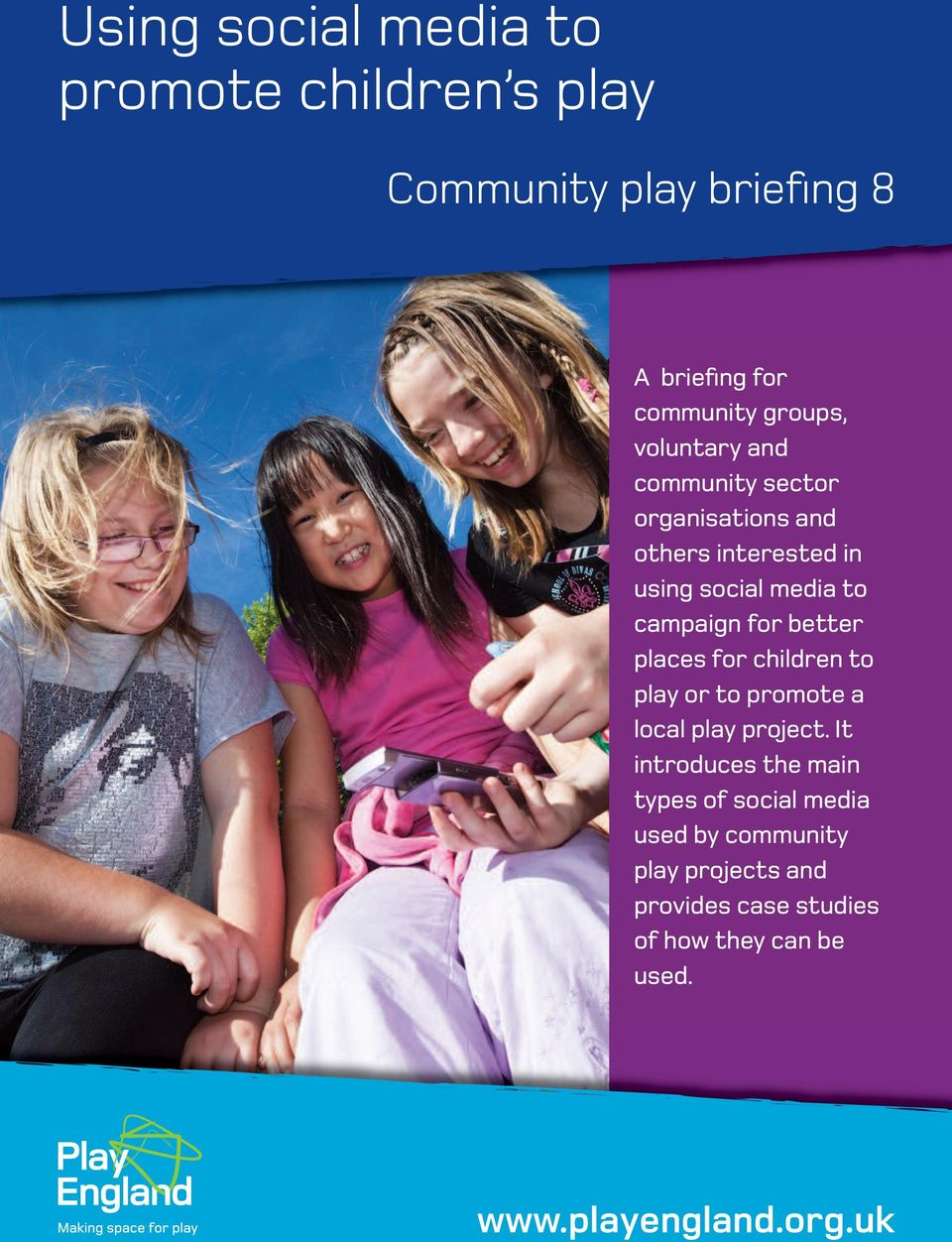 better places for children to play or to promote a local play project.