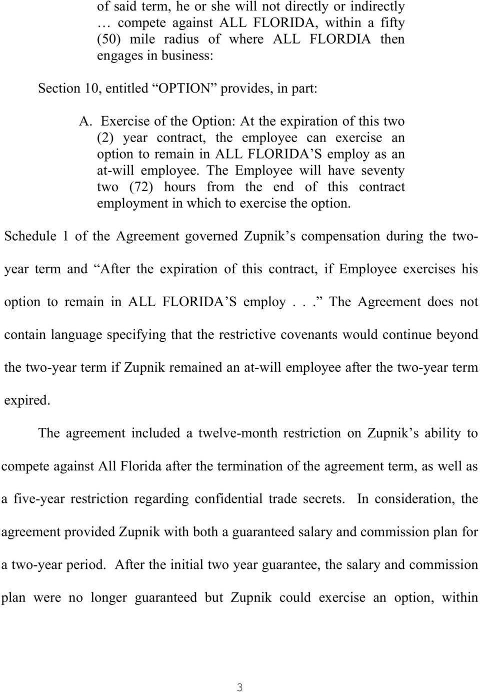 The Employee will have seventy two (72) hours from the end of this contract employment in which to exercise the option.