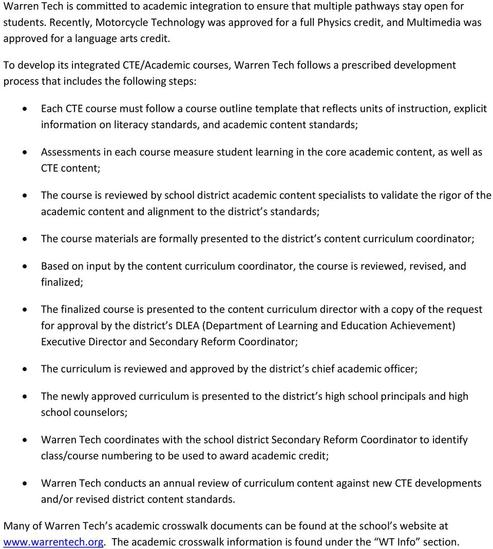 To develop its integrated CTE/Academic courses, Warren Tech follows a prescribed development process that includes the following steps: Each CTE course must follow a course outline template that