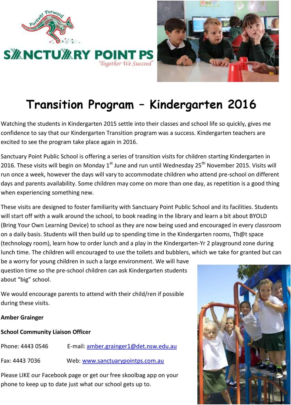 Sanctuary Point Public School is offering a series of transition visits for children starting Kindergarten in 2016.