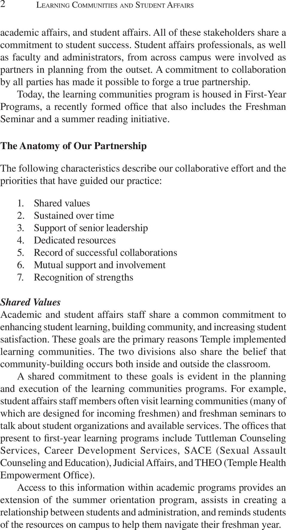 A commitment to collaboration by all parties has made it possible to forge a true partnership.
