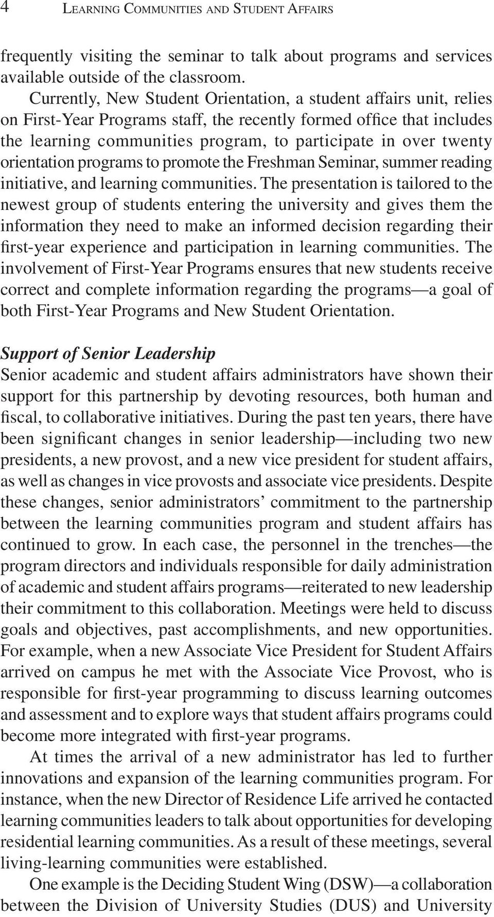 twenty orientation programs to promote the Freshman Seminar, summer reading initiative, and learning communities.